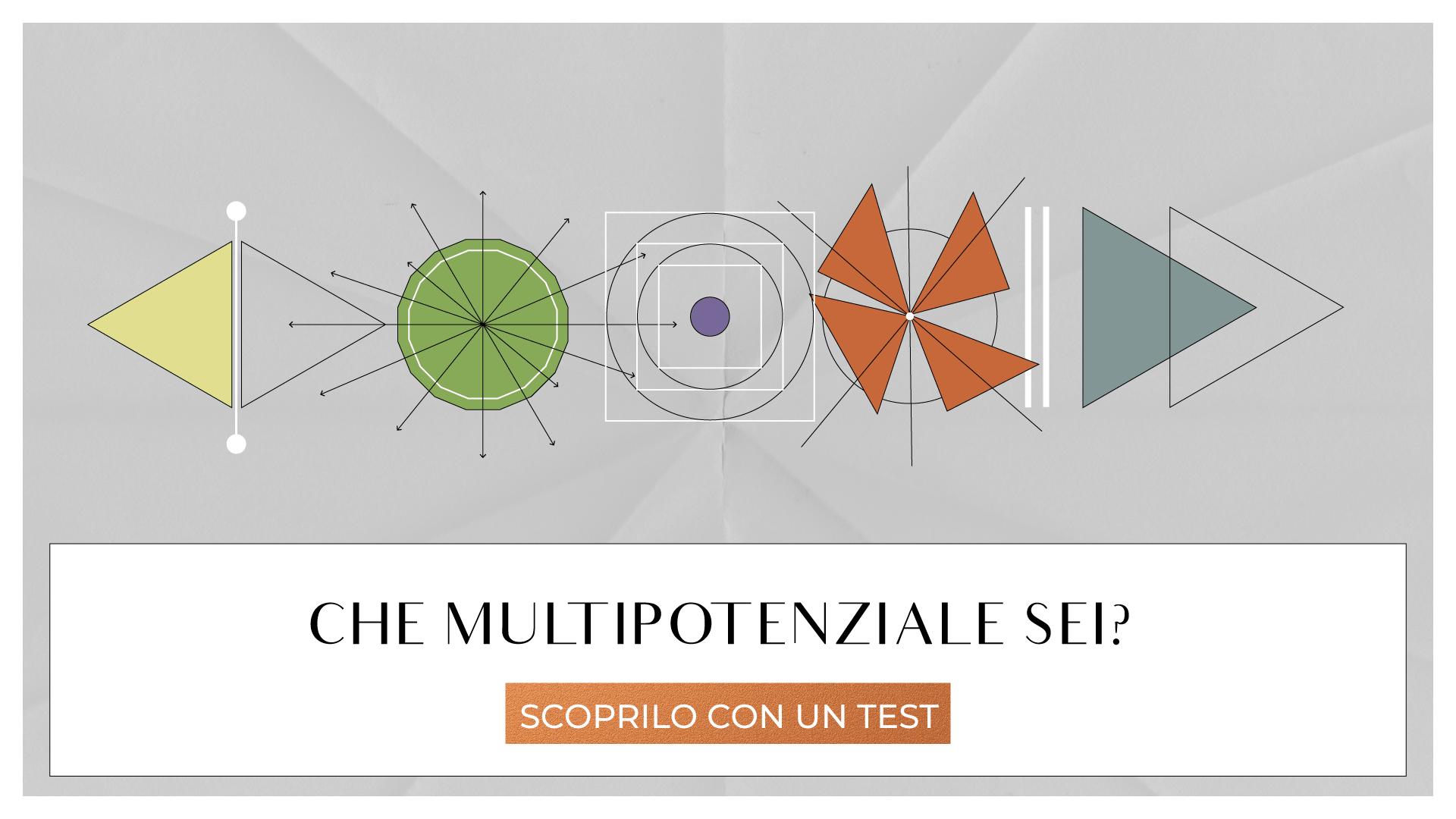 che multipotenziale sei?
